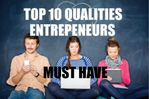 Top-10-Qualities-Entrepeneurs-Must-Have-TalkToPaul