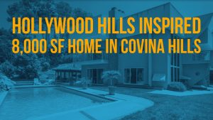 8000 Square Foot Hollywood Hills Inspired Home in Covina Heights