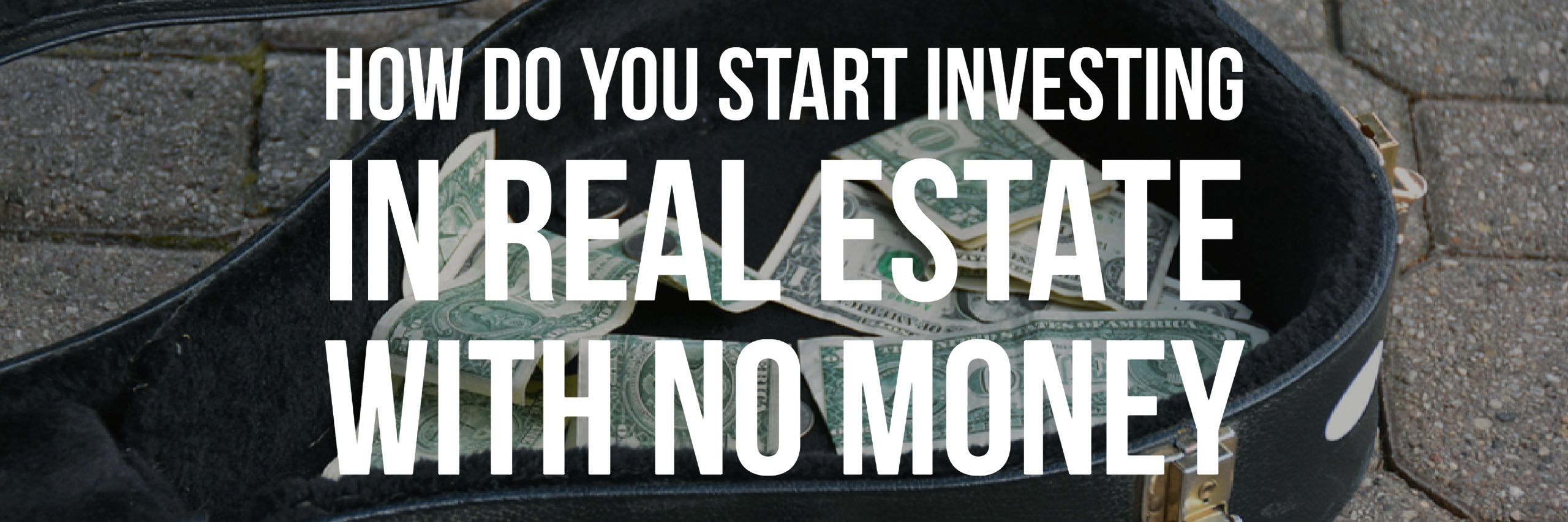 how to make money with no money in real estate