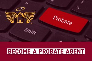 How To Become A Probate Real Estate Agent