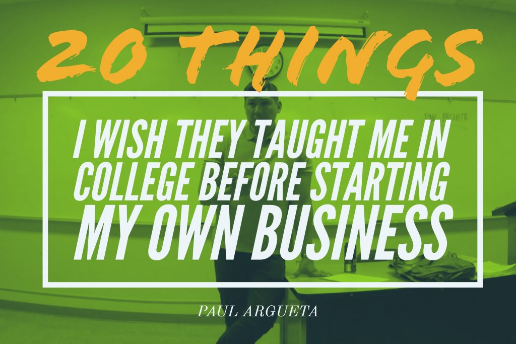 20 Things I Wish They Taught Me in College Before Starting My Own Business