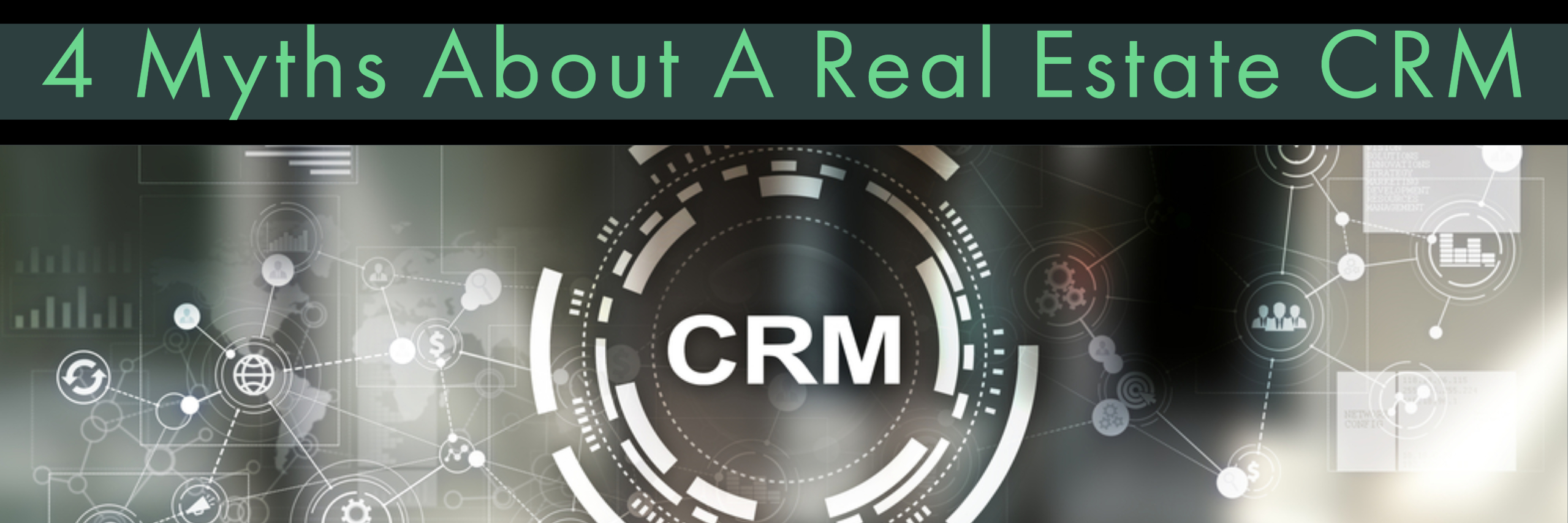 4 Myths About A Real Estate CRM best real estate agent in Los Angeles best real estate agent Paul Argueta