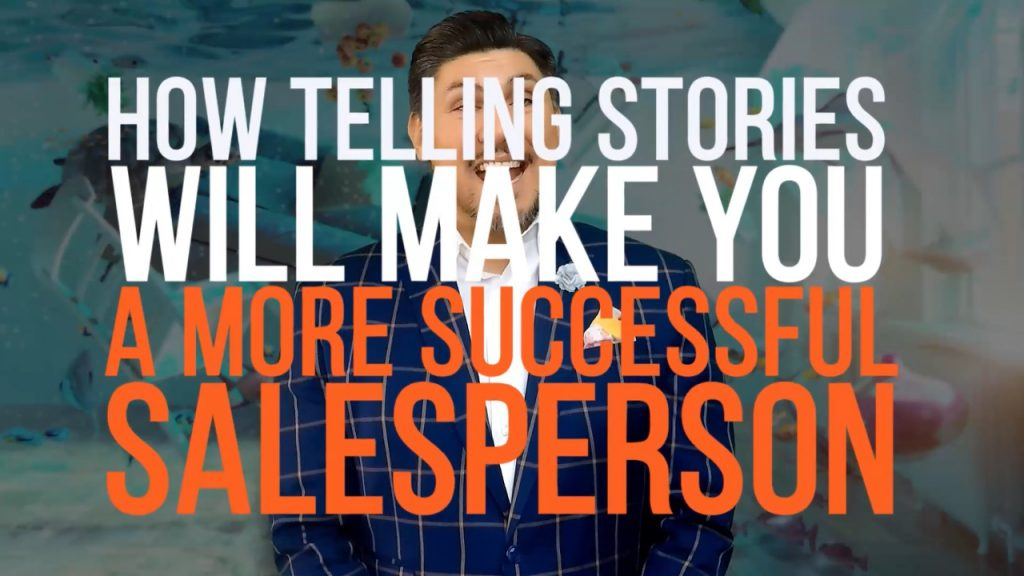 How Telling Stories Will Make You A More Successful Salesperson