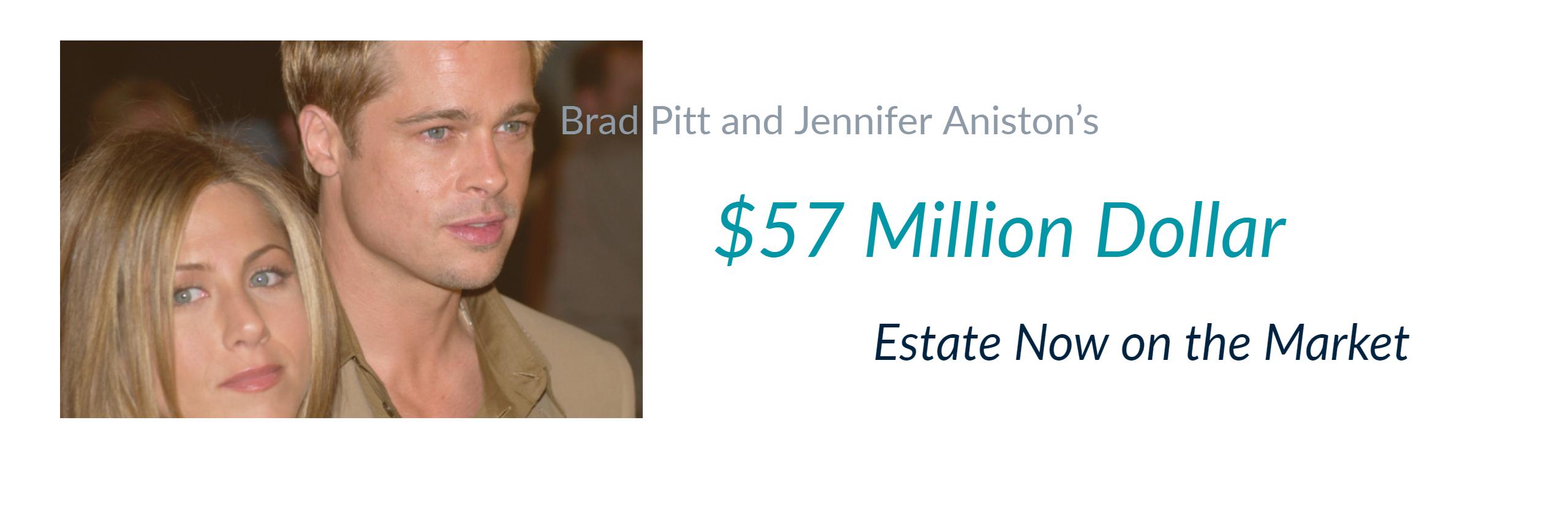 Brad Pitt and Jennifer Aniston's $57 Million Dollar Estate Now on the Market