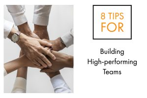 8 Tips for Building High-performing Teams-2