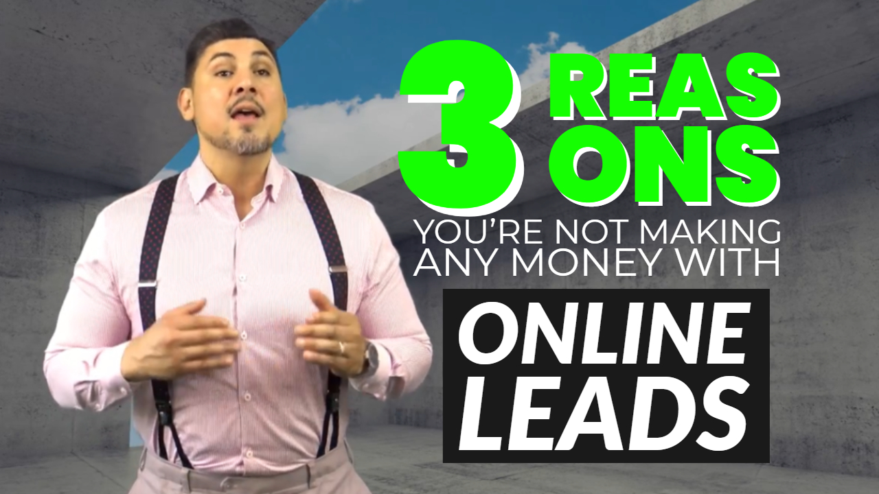 3 Reasons You're Not Making Any Money with Online Real Estate Leads
