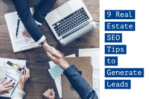 9 Real Estate SEO Tips to Generate Leads (1)
