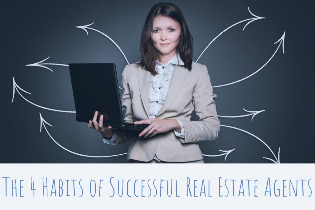 The 4 Habits of Successful Real Estate Agents
