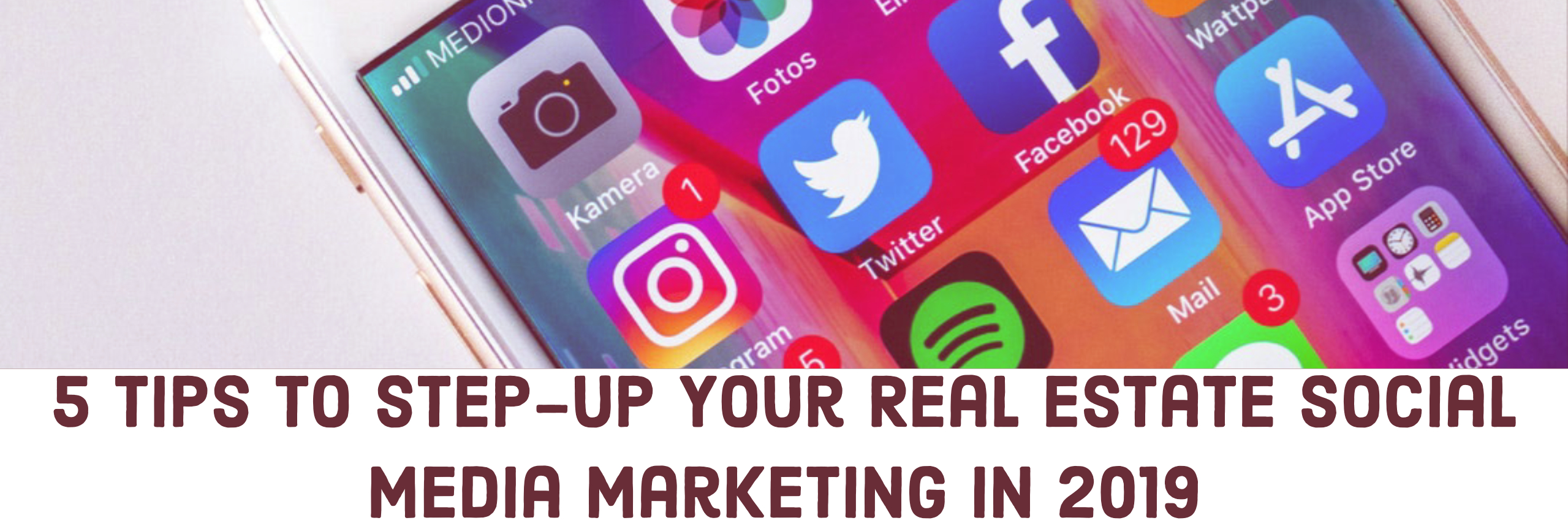 5 Tips to Step-Up Your Real Estate Social Media Marketing in 2019