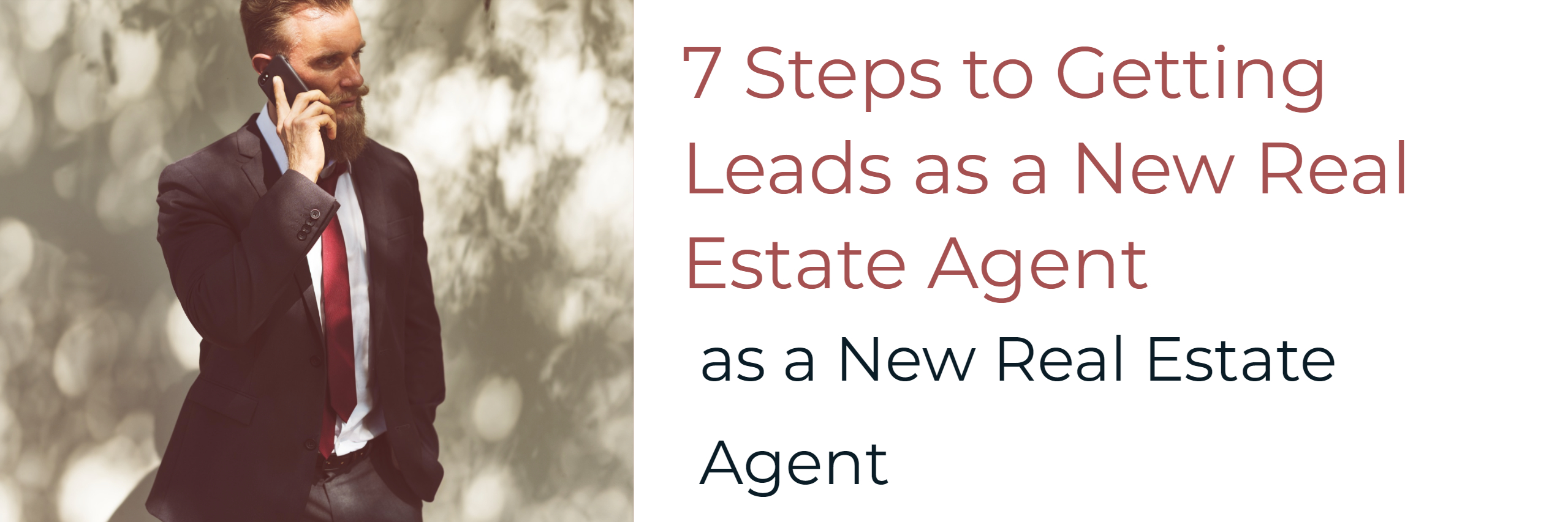 7 Steps to Getting Leads as a New Real Estate Agent (1)