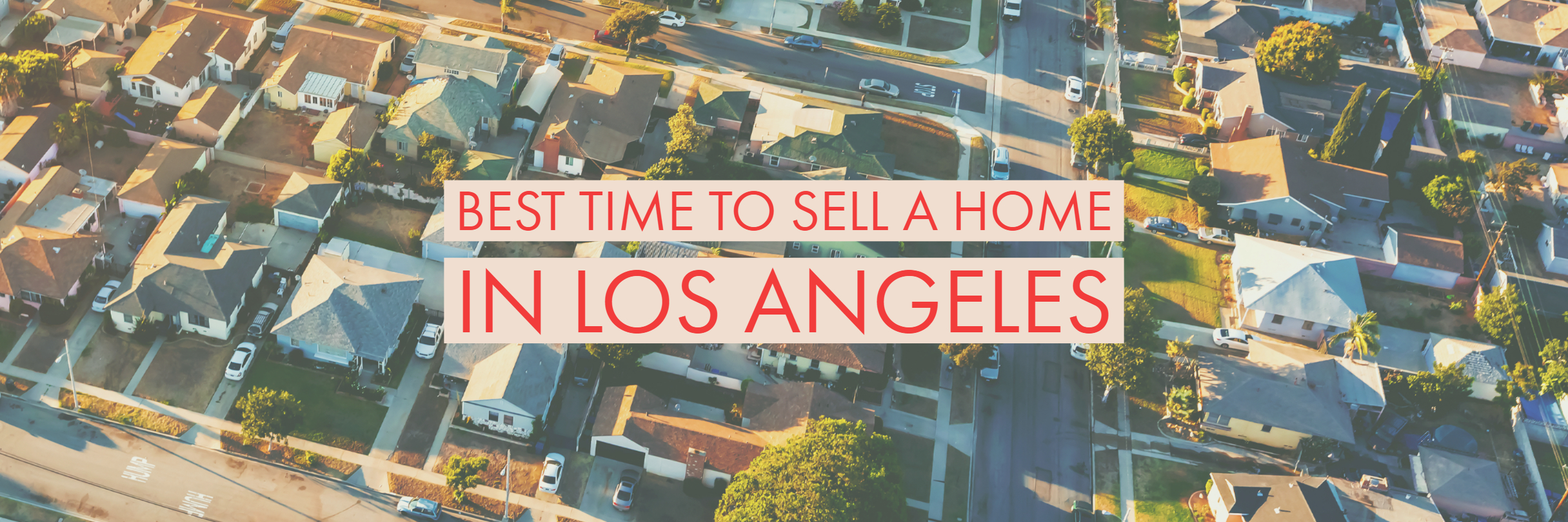 Best Time to Sell a Home in Los Angeles