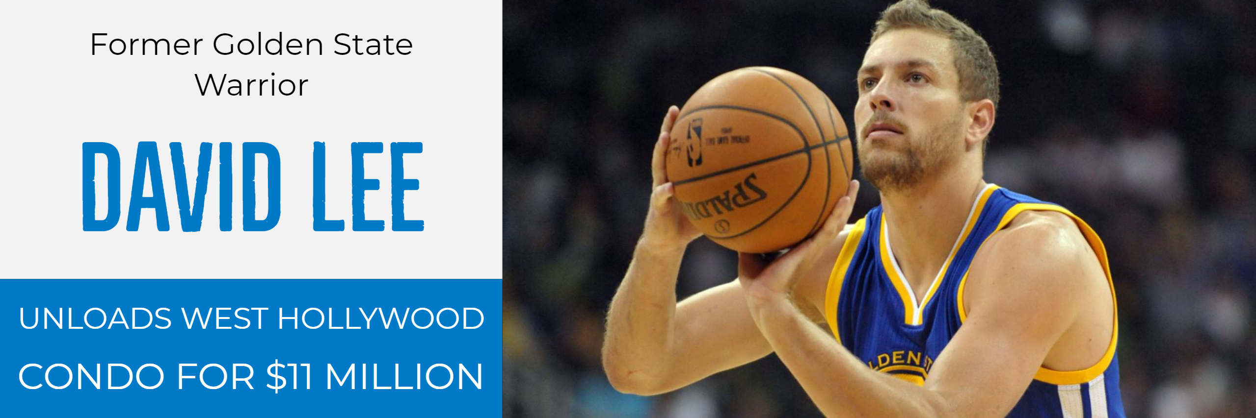 Former Warriors star David Lee unloads West Hollywood condo for $11 million