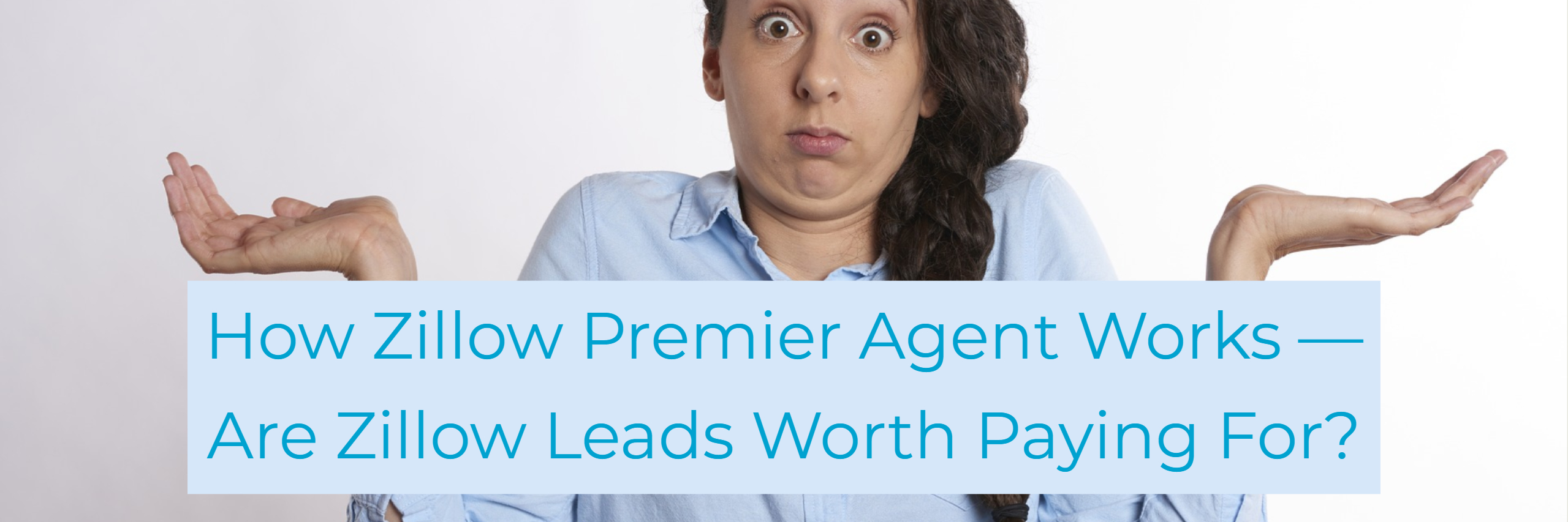 How Zillow Premier Agent Works ― Are Zillow Leads Worth Paying For_ (1)
