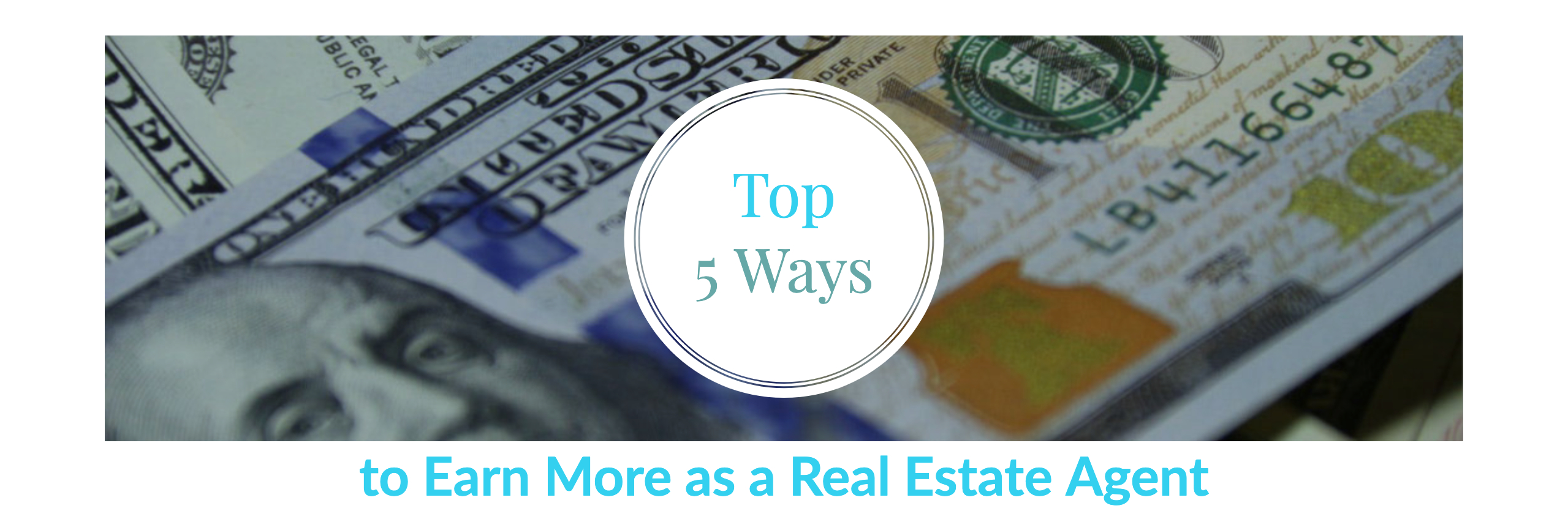 Top 5 Ways to Earn More as a Real Estate Agent