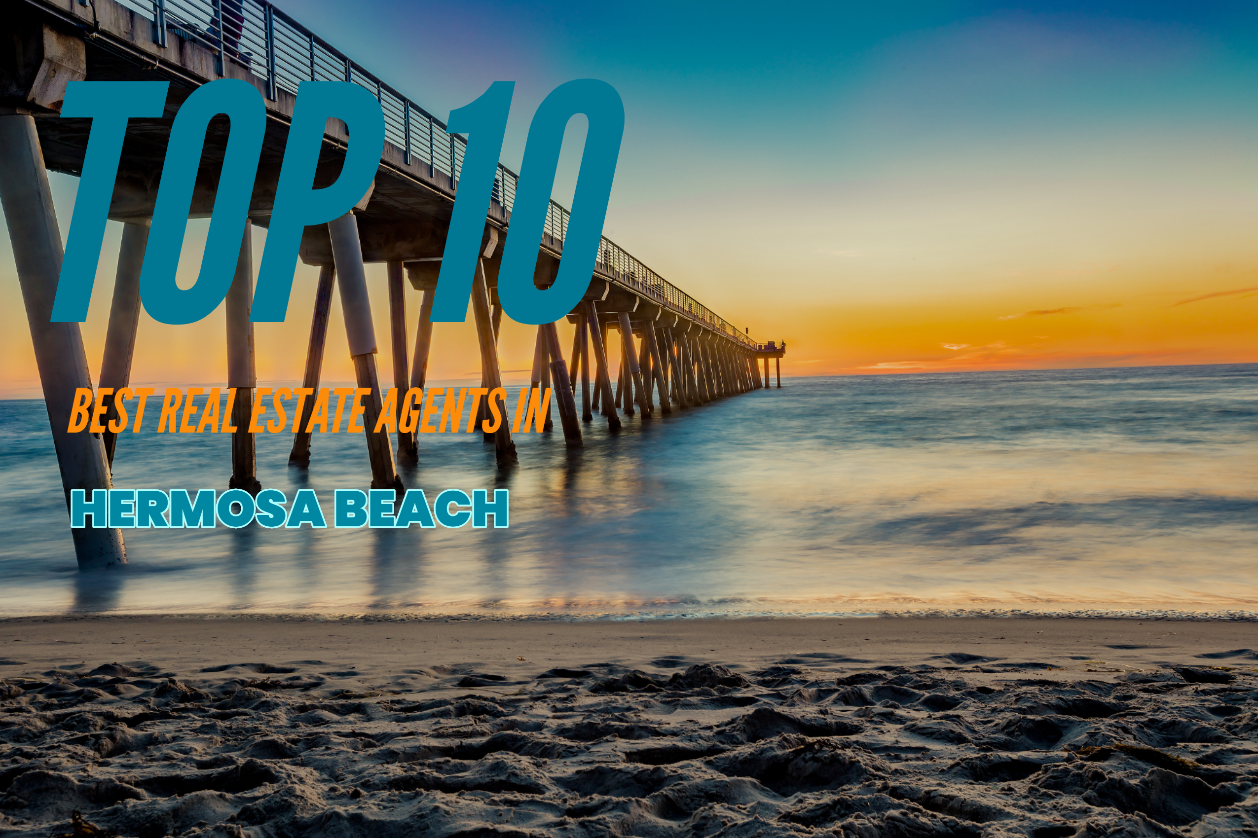 TOP 10 Real Estate Agents in Hermosa Beach