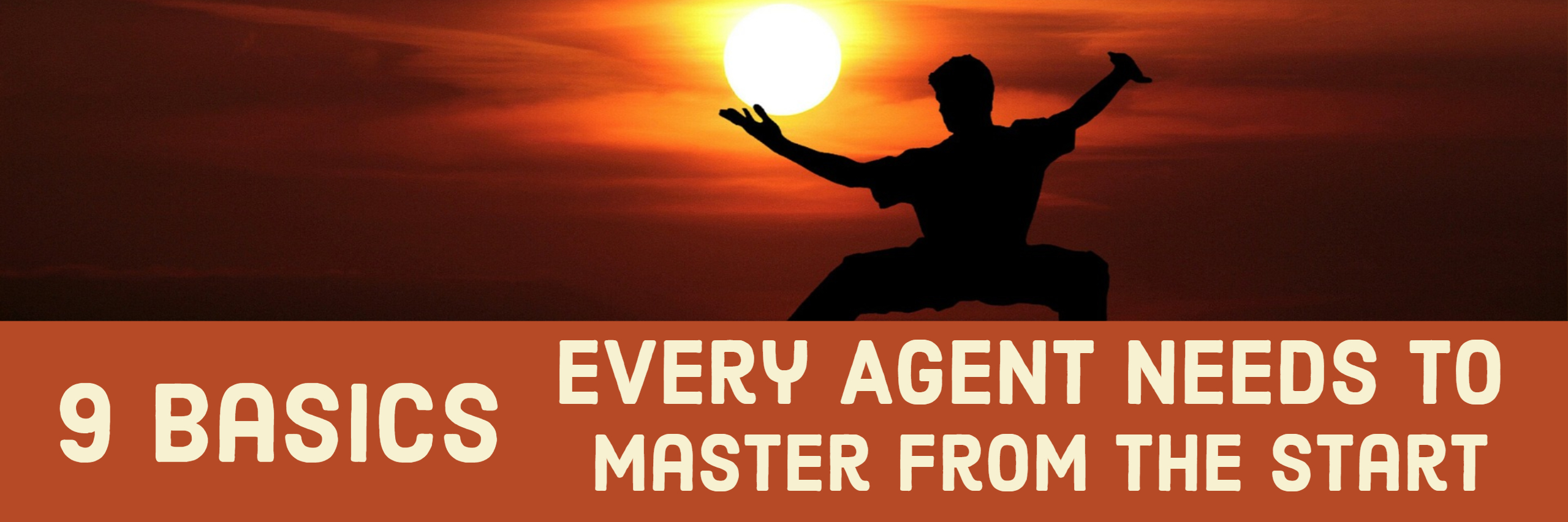 9 Basics Every Agent Needs to Master From The Start