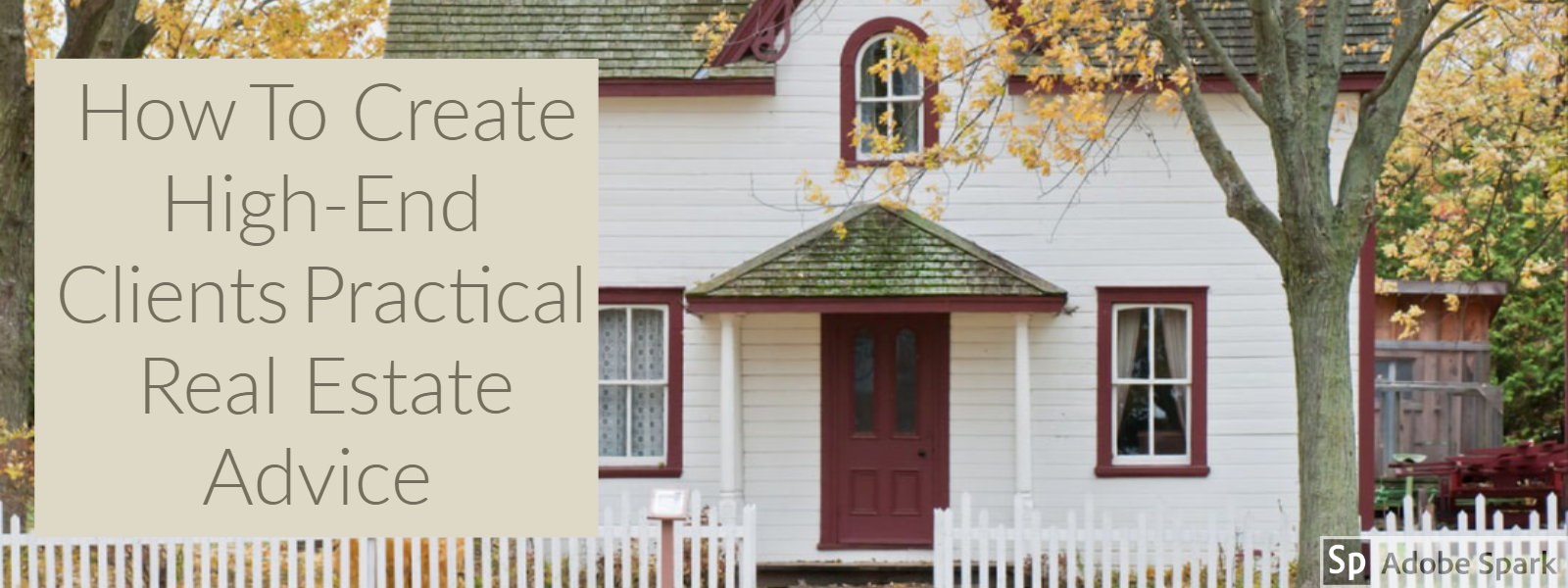 How To Create High-End Clients Practical Real Estate Advice