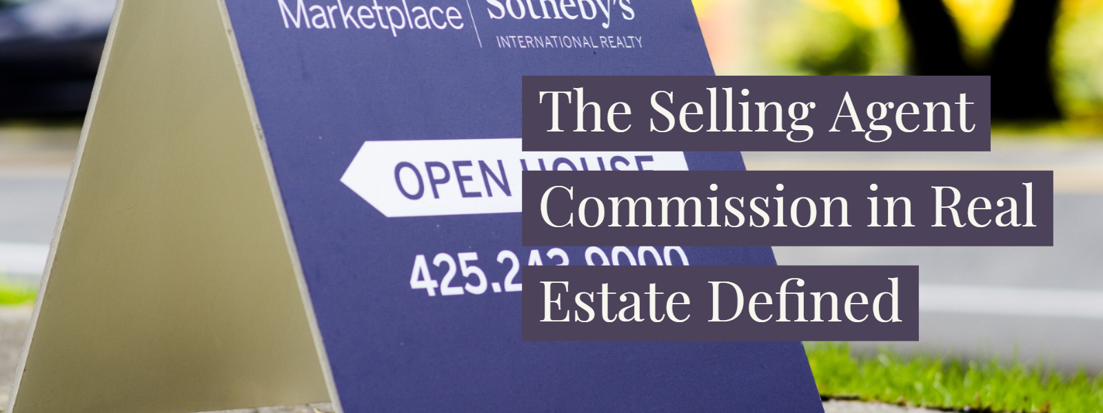 The Selling Agent Commission in Real Estate Defined